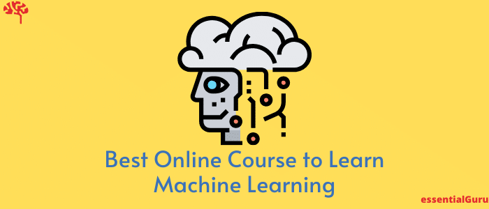 Best Online Course to Learn Machine Learning