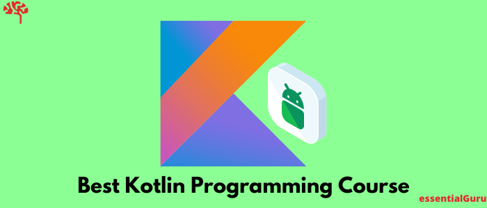 5 Best Android Kotlin Course 2020